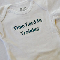 Time Lord In Training Infant Bodysuit. Doctor Who Inspired. Can Be Customized By Size.