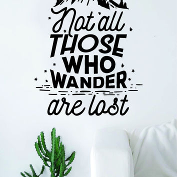 Not All Those Who Wander Are Lost Adventure Explore Quote Wall Decal Sticker Bedroom Living Room Art Vinyl Beautiful Inspirational Travel