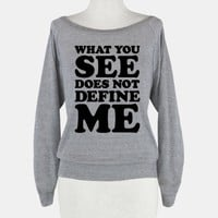 What You See Does Not Define Me