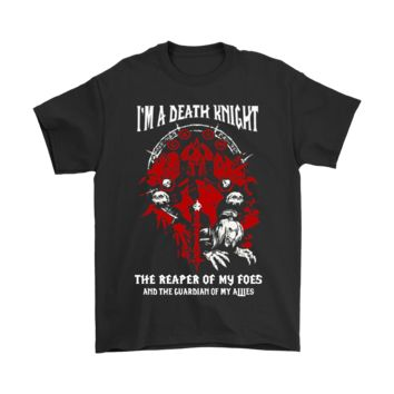 SPBEST World Of Warcraft I'm A Death Knight The Reaper Of My Foes Shirts