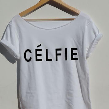 Celfie shirt funny inspired selfie celine shirt  off the shoulder top women chic Fashion tumblr clothes XS-XXL