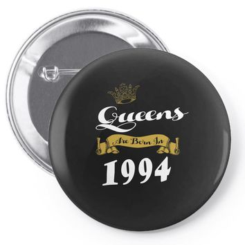 queens are born in 1994 Pin-back button