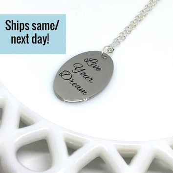Live Your Dream, Engraved Necklace, Custom Necklace, Customized Necklace, Engraved Jewelry, Customized Jewelry, Gift for Her,Girlfriend Gift