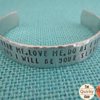 Fear Me, Love me, Do as I say and I will be your slave - Personalized Hand Stamped Jewelry -  hand stamped jewelry cuff bracelet