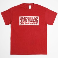 CLEVER AS THE DEVIL TEE