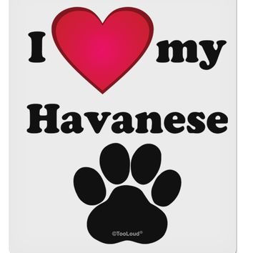 """I Heart My Havanese 9 x 10.5"""" Rectangular Static Wall Cling by TooLoud"""