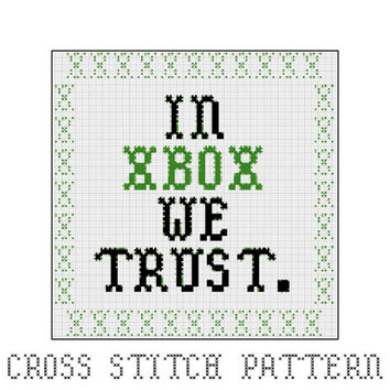 In Xbox We Trust, Cross Stitch Pattern, Gaming, Video Games, Home Decor, Xbox 360, Xbox One, Microsoft, Xbox Live