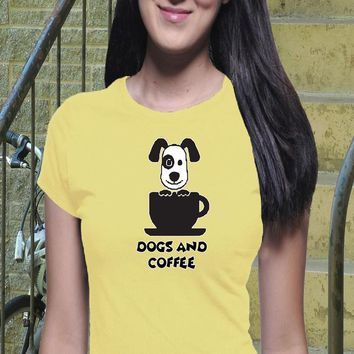 Dogs and Coffee T Shirt, Classic Tee, Joke Shirt, Love Tee, Tumblr shirt, Girl Power Shirt, Puppy Shirt, Funny shirt, Trendy Shirt