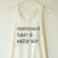 Mermaid hair & salty air shirt mermaid tee shirt funny shirt cool top summer top women shirt racer shirt racer women tank top women tshirt