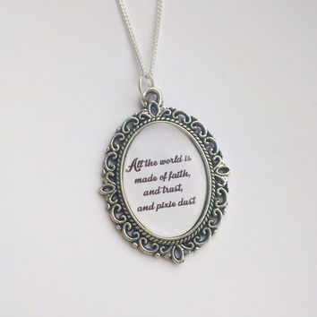 Peter Pan Quote - 'All of the world is made of faith, and trust, and pixie dust' Cameo Necklace