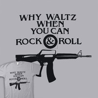 Why Waltz When You Can Rock  Roll | Shirtoid