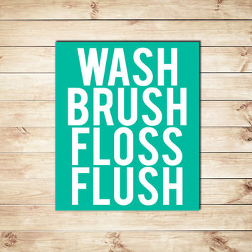 Wash Brush Floss Flush Print, Turquoise and White, Typography, Typographic Print, Bathroom Decor, Home Decor, Dorm Decor