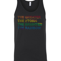 The greater the storm the brighter the rainbow tank