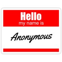Hello My Name Is Anonymous by thevoice123