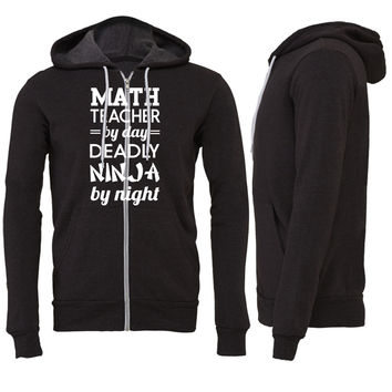 Math teacher by day. Deadly Ninja by night Zipper Hoodie