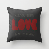 All you need is... Throw Pillow by Skye Zambrana | Society6