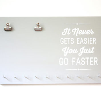 Medal Holder - It Never Gets Easier You Just Go Faster - Running / Cycling / Triathlon / Track / Cross Country