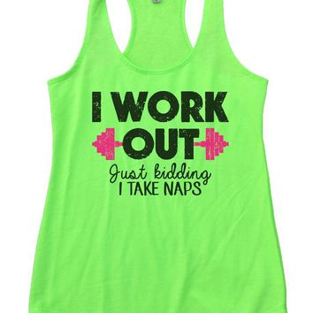 I WORK OUT Just Kidding I TAKE NAPS Womens Workout Tank Top