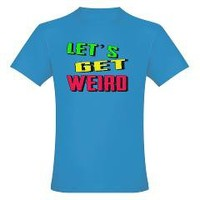 Lets Get Weird - Music Shirt T-Shirt> Let's Get Weird> La La Land Shirts