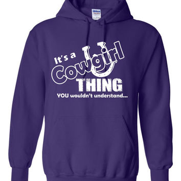 It's a CowGirl Thing You Wouldn't Understand Hoodie