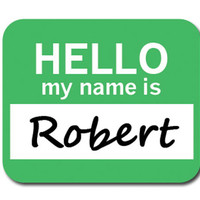 Robert Hello My Name Is Mouse Pad