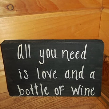 All You Need Is Love And A Bottle Of Wine Primitive Sign, Wine Rustic Sign, Rustic Country Home Decor, Rustic Bar Decor, Wine Lovers Sign