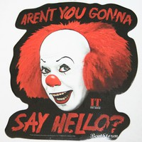 Licensed cool IT The Movie Orig PENNYWISE Clown AREN'T YOU GONNA SAY HELLO? Vinyl Wall STICKER
