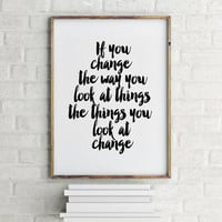 "MOTIVATIONAL quote""Change The Way You Look At Things,MOTIVATIONAL print,MOTIVATIONAL Poster,Home Decor,Wall Decor,Change Your Life,Instant"