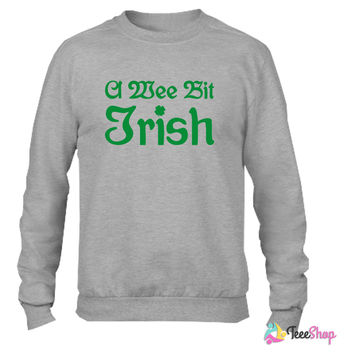 A Wee Bit Irish Crewneck sweatshirtt