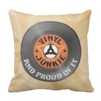 Vinyl Junkie - And Proud of It pillow