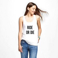 Ride or die graphic tank top for women in racerback funny graphic womens shirt