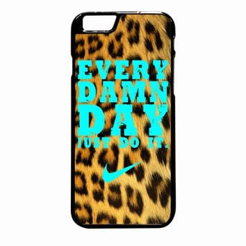 Every Damn Day Just Do It Nike Leopard Tiffany iPhone 6 Plus case