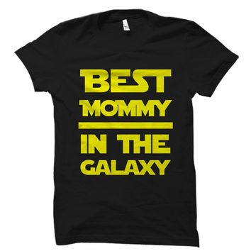 Best Mommy In The Galaxy Shirt
