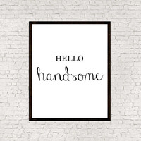 Printable Typographic Poster,Wall art,Wall decor,Hand-written,Wall art quote,Hello handsome Typography,Typograpy wall decor,Word art