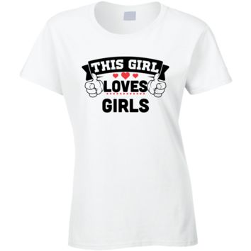 Girl Love Girls T Shirt
