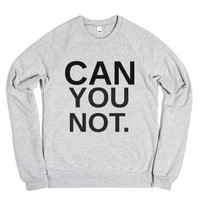 Can You Not Sweatshirt-Unisex Heather Grey Sweatshirt