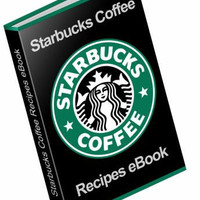 Starbucks Coffee and Dessert Recipes ebook pdf format