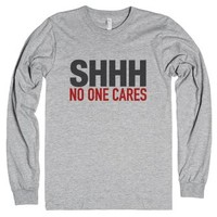 Shhh No One Cares Long Sleeve T-shirt (ida422333)-T-Shirt
