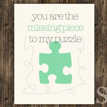 You Are the Missing Piece to My Puzzle - Wall Art, Poster, Picture, Wall Decor - 8x10
