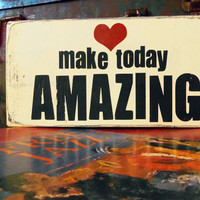 Typography Wood Sign - Make Today Amazing Wall Decor
