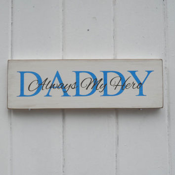 My Hero Daddy Wooden Sign