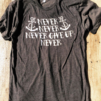 Never Give Up.  Always go full force towards your dreams. - American Apparel Tshirt