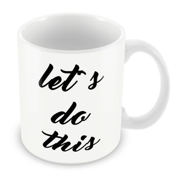 Lets Do This Mug Quote Coffee Cup Life Home Novelty PP2