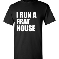 I Run a Frat House Boy Mom T-Shirt