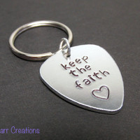Keep the Faith, Hand Stamped Aluminum Keychain, Guitar Pick Tag with Heart Stamp