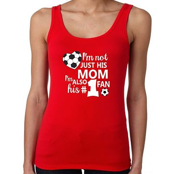 Soccer Tank Tops; I'm Not Just His Mom I'm Also His #1 Fan Womens Tank Tops