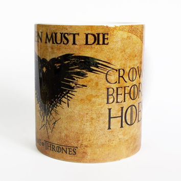 Game of Thrones Mug Crows Before Hoes Cup Jon Snow Mug All Men Must Die Mug Tea Mug Birthday Gift Mug Game of Thrones cup Coffee Mug