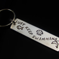 JUST KEEP SWIMMING Key Fob Key Chain Charm Key Chain Fob Hand Stamped Great Gift Idea