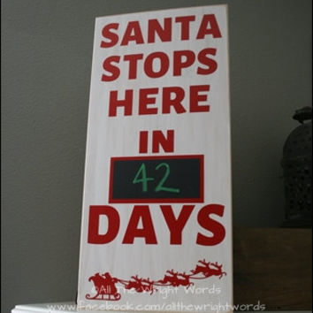 "12x24"" Santa Stops Here Countdown Wood Sign"