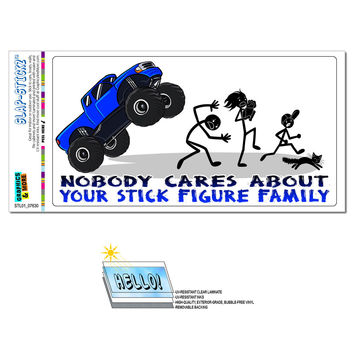 Nobody Cares About Your Stick Figure Family - Monster Truck Funny SLAP-STICKZ TM Premium Sticker
